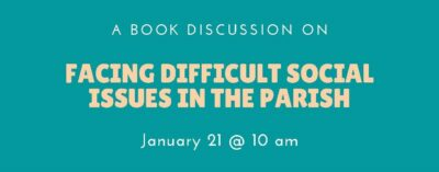 "A Book Discussion on ""Facing Difficult Social Issues in the Parish"" @ Online Event"